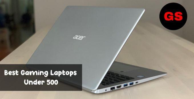 Best Gaming Laptops Under 500 in 2021