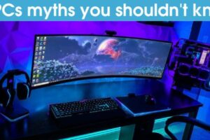 5 PCs myths you shouldn't know